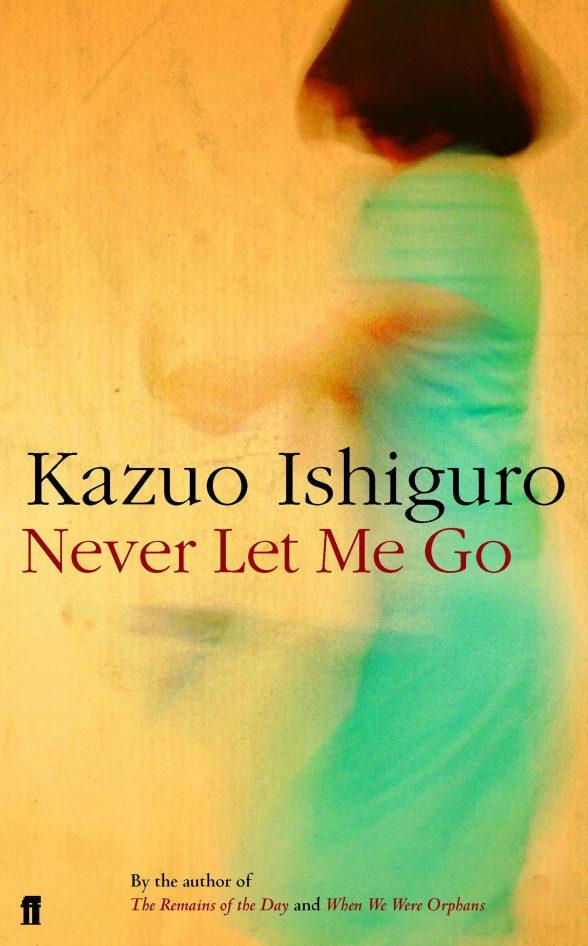 """""""Never Let Me Go"""", Kazuo Ishiguro, 2005."""