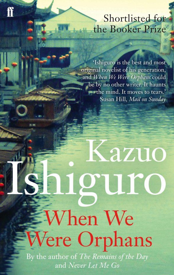 """When We Were Orphans"", Kazuo Ishiguro, 2000."