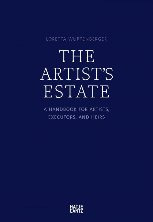 "Loretta Würtenberger "" The Artist's Estate; A Handbook for Artists, Executors, and Heirs"" (Hatje Cantz Verlag, Berlin: 2016) English edition ISBN 978-3-7757-4133-0"