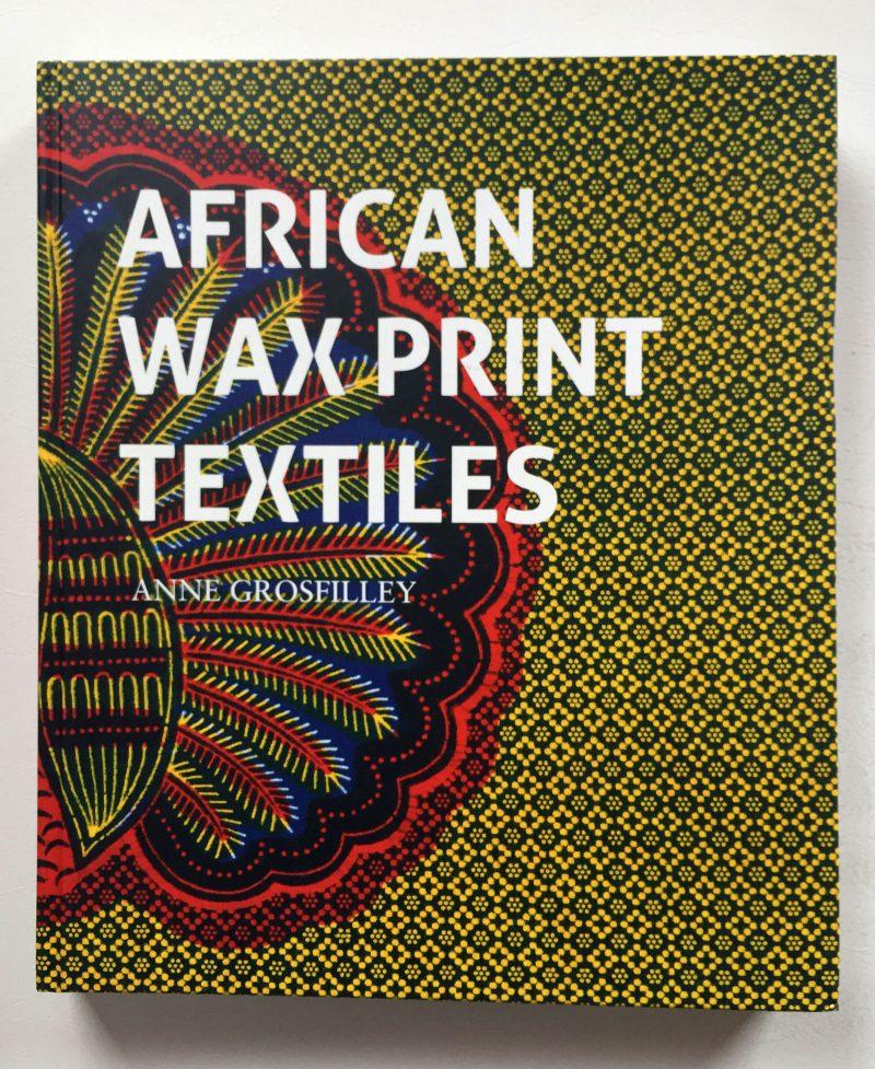 Anne Grosfilley, African Wax Print Textiles (Prestel Publishing, Munich: 2018) ISBN 978-3-7913-8436-8